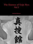 The Essence of Goju Ryu -