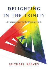Delighting In The Trinity Book PDF
