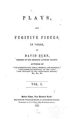 Plays  and Other Fugitive Pieces  in Verse and Prose