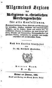 Allgemeines Lexicon der Religions u. christlichen Kirchengeschichte für alle Confessionen: Band 3