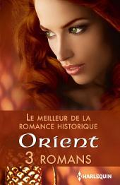 Le meilleur de la romance historique : Orient: 3 romans