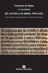 La Celestina. Del autor a un amigo. Prólogo (texto adaptado al castellano moderno por Antonio Gálvez Alcaide)