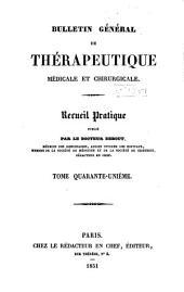 Bulletin général de thérapeutique médicale, chirurgicale, obstétricale et pharmaceutique: Volume41