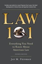 Law 101: Everything You Need to Know About American Law, Fourth Edition, Edition 4