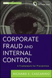 Corporate Fraud and Internal Control: A Framework for Prevention