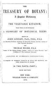 The Treasury of Botany: A Popular Dictionary of the Vegetable Kingdom with which is Incorporated a Glossary of Botanical Terms, Part 1