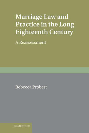 Marriage Law and Practice in the Long Eighteenth Century PDF