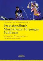 Praxishandbuch Musiktheater f  r junges Publikum PDF