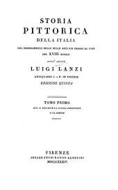 Storia pittorica della Italia dal risorgimento delle belle arti fin presso al fine del XVIII. secolo: Volumi 1-2