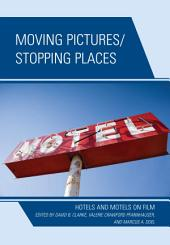 Moving Pictures/Stopping Places: Hotels and Motels on Film