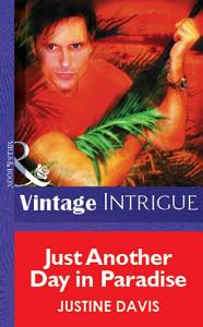 Just Another Day in Paradise  Mills   Boon Vintage Intrigue  PDF