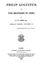 Works in Baudry's Edition: Philip Augustus; or the brothers in arms, Volume 3