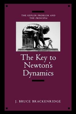 The Key to Newton's Dynamics