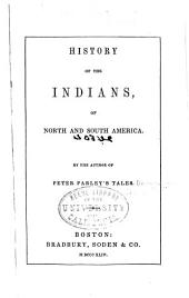 History of the Indians of North and South America: Volumes 1-2