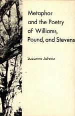 Metaphor and the Poetry of Williams, Pound, and Stevens