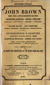 John Brown, mort pour l'affranchissement des noirs: Émancipation graduelle. Oswald. États-Unis. Daniel Manin, Ary Scheffer. Souscription-Lamartine