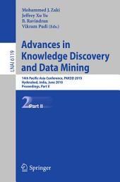 Advances in Knowledge Discovery and Data Mining, Part II: 14th Pacific-Asia Conference, PAKDD 2010, Hyderabad, India, June 21-24, 2010, Proceedings