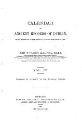 Calendar of Ancient Records of Dublin: In the Possession of the Municipal Corporation of that City, Volume 4