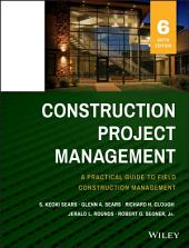 Construction Project Management: Edition 6