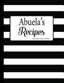 Abuela's Recipes Black Stripe Blank Cookbook
