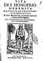 Vita di s. Honofrio heremita. Raccolta da grauissimi et probati autori, per monsig. Paolo Regio vescouo di Vico Equense. ..