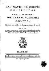 Las Naves de Cortés destruidas: canto premiado por la Real Academia Española en Junta que celebró el dia 13 de agosto de 1778