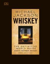Whiskey: The Definitive World Guide, Edition 2