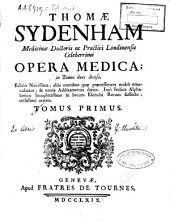 Thomae Sydenham... opera medica: Volume 1