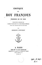 Cronique du Roy Françoys: premier de ce nom