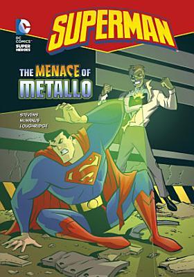 Superman  The Menace of Metallo