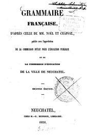 Grammaire française, d'après celle de [François Joseph] Noël et [C. P.] Chapsal, publiée avec l'approbation de la Commission d'État pour l'Education publique et de la Commission d'Education de la ville de Neuchâtel