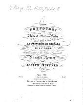 35me potpourri pour piano et flûte ou violon sur des motifs de l'opéra La princesse de Grenada (Die Fürstin von Grenada) de J. C. Lobe: op. 266