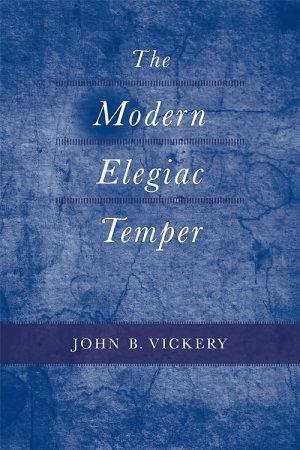 The Modern Elegiac Temper