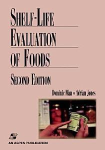 Shelf Life Evaluation of Foods Book