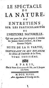Le spectacle de la nature: ou Entretiens sur les particularités de l'histoire naturelle, qui ont paru les plus propres à rendre les jeunes-gens curieux, & à leur former l'esprit ...
