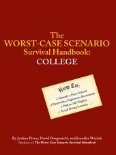 The Worst-Case Scenario Survival Handbook: College