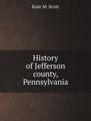 History of Jefferson county  Pennsylvania