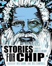 Stories for Chip: A Tribute to Samuel R. Delany