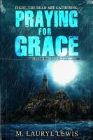 PRAYING FOR GRACE PDF