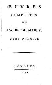 Œuvres complètes de l'abbé de Mably: Volume1