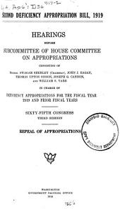 Second Deficiency Appropriation Bill: 1919, Hearings ... 65th Congress, 3d Session: Repeal of Appropriations