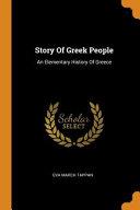Story of Greek People  An Elementary History of Greece PDF