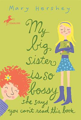 My Big Sister Is So Bossy She Says You Can t Read This Book