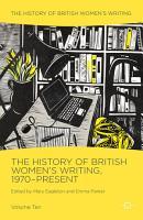 The History of British Women s Writing  1970 Present PDF