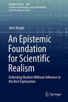 An Epistemic Foundation for Scientific Realism PDF