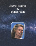 Journal Inspired by Bridget Fonda PDF