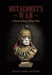 Metacomet's War: A Novel of King Philip's War