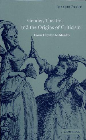 Gender  Theatre  and the Origins of Criticism
