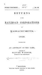 Returns of the Railroad Corporations in Massachusetts ... with Abstracts of the Same