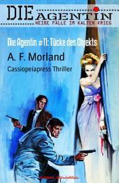 Die Agentin #11: Tücke des Objekts: Cassiopeiapress Thriller